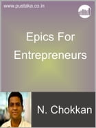 Epics For Entrepreneurs by N Chokkan