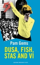 Dusa, Fish, Stas and Vi by Pam Gems