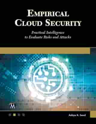 Empirical Cloud Security: Practical Intelligence to Evaluate Risks and Attacks