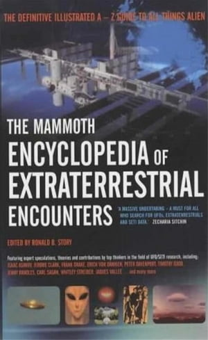 The Mammoth Encyclopedia of Extraterrestrial Encounters
