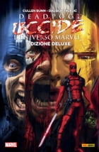 Deadpool Uccide L'Universo Marvel by Cullen Bunn