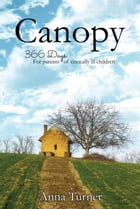 Canopy: 366 Days for Parents of Critically Ill Children by Anna Turner