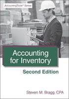 Accounting for Inventory: Second Edition by Steven Bragg
