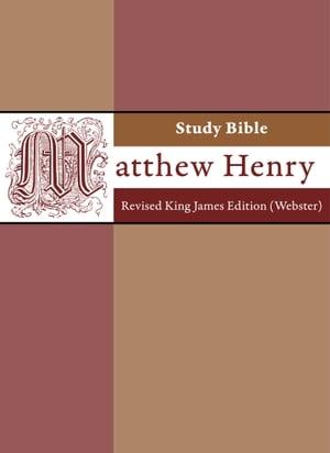 Matthew Henry Study Bible: Revised King James Edition (webster) by Matthew Henry