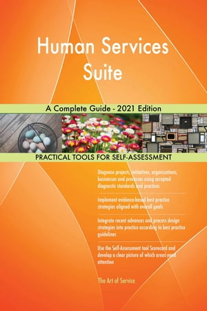 Human Services Suite A Complete Guide - 2021 Edition by Gerardus Blokdyk