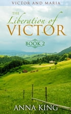 The Liberation of Victor: Victor and Maria (Amish Romance), #2