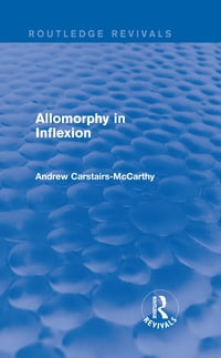 Allomorphy in Inflexion (Routledge Revivals)