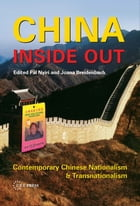 China Inside Out: Contemporary Chinese Nationalism and Transnationalism