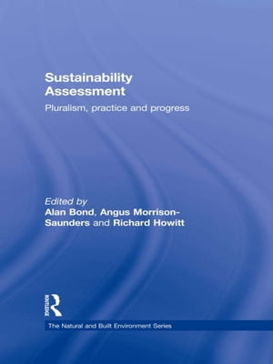 Sustainability Assessment Pluralism,  practice and progress