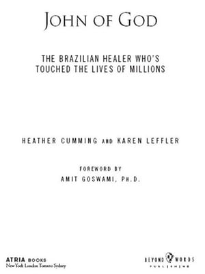 John of God The Brazilian Healer Who's Touched the Lives of Millions