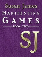 Susan James Manifesting Games (Book 2) by Susan James