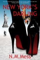 New York's Darling by N.M. Mess