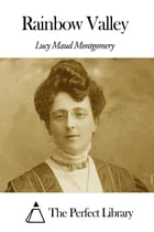 Rainbow Valley by Lucy Maud Montgomery