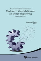 Machinery, Materials Science and Energy Engineering (ICMMSEE 2015): Proceedings of the 3rd International Conference by Guangde Zhang