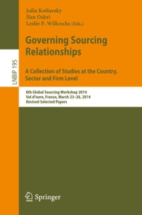 Governing Sourcing Relationships. A Collection of Studies at the Country, Sector and Firm Level…