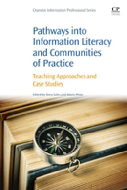 Book Pathways into Information Literacy and Communities of Practice: Teaching Approaches and Case Studies by Dora Sales