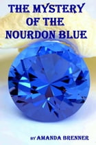 The Mystery of the Nourdon Blue: Sid Langdon Mysteries, #3 by Amanda Brenner