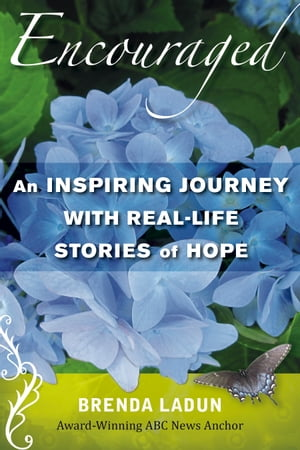 Encouraged: An Inspiring Journey with Real-Life Stories of Hope by Brenda Ladun