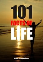 101 Facts of life by Arthur Schopenhauer