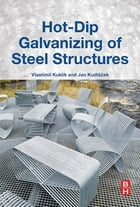 Hot-Dip Galvanizing of Steel Structures by Vlastimil Kuklik, Ph.D.