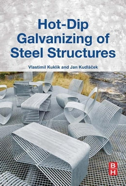 Book Hot-Dip Galvanizing of Steel Structures by Vlastimil Kuklik, Ph.D.