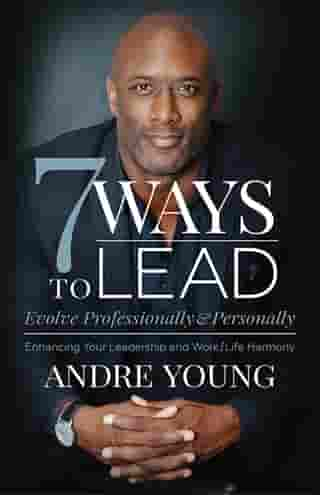 7 Ways to Lead: Evolve Professionally & Personally