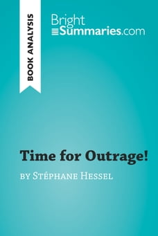 Time for Outrage! by Stéphane Hessel (Book Analysis): Detailed Summary, Analysis and Reading Guide