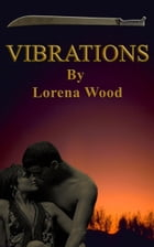 Vibrations by Lorena Wood