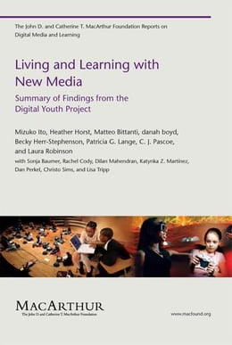 Book Living and Learning with New Media: Summary of Findings from the Digital Youth Project by Mizuko Ito, Heather Horst, Matteo Bittanti, danah boyd, Becky Herr-Stephenson, Patricia G. Lange, C. J. Pascoe, Laura Robinson