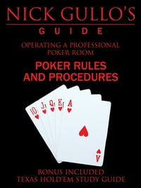 Nick Gullo's Guide: Operating a Professional Poker Room