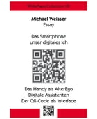WhitePaperCollection_05: Über das Smartphone als digitales Ich. by Michael Weisser