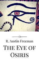 The Eye of Osiris by R. Austin Freeman