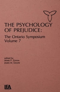 The Psychology of Prejudice: The Ontario Symposium, Volume 7