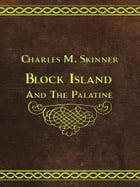 Block Island And The Palatine by Charles M. Skinner