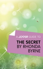 A Joosr Guide to... The Secret by Rhonda Byrne