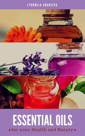 Essential Oils For Your Health And Beauty: Part 1