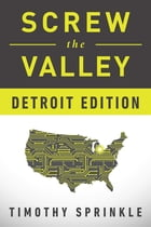 Screw the Valley: Detroit Edition by Timothy Sprinkle