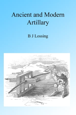 Ancient and Modern Artillery,  Illustrated