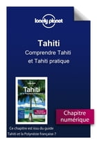 Tahiti - Comprendre Tahiti et Tahiti pratique by Lonely PLANET