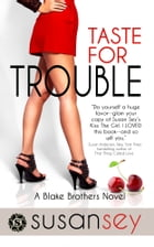 Taste for Trouble: The Blake Brothers Trilogy, book 1 by Susan Sey