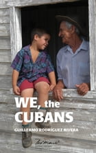 We the Cubans by Guillermo Rodríguez Rivera