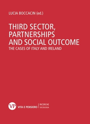 Third sector, partnerships and social outcome. The cases of Italy and Ireland by Lucia Boccacin