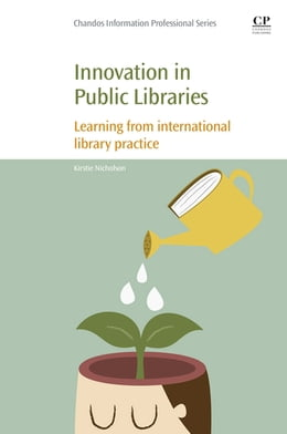 Book Innovation in Public Libraries: Learning from International Library Practice by Kirstie Nicholson