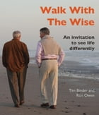 Walk With The Wise: An Invitation To See Life Differently