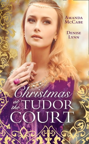 Christmas At The Tudor Court: The Queen's Christmas Summons / The Warrior's Winter Bride (Mills & Boon M&B)