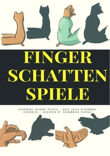 Finger Schatten Spiele: – Chinese shade plays – Des jeux d'ombre chinois – Juegos d' sombras china –