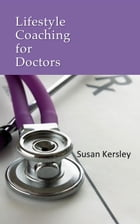 Lifestyle Coaching for Doctors by Susan Kersley