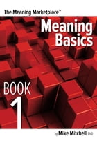 Meaning Marketplace Book 1: Meaning Basics by Mike Mitchell