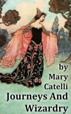 Journeys And Wizardry by Mary Catelli