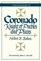 Coronado: Knight of Pueblos and Plains by Herbert Eugene Bolton